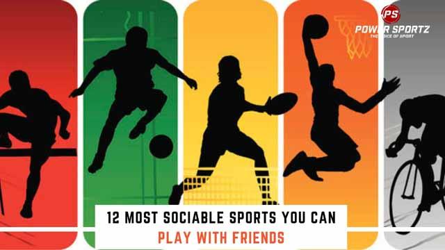 12 Most Sociable Sports