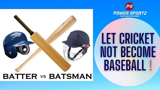 Let Cricket Not Became Baseball